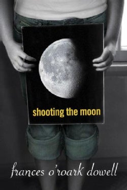 Shooting the Moon (Hardcover)
