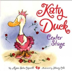 Katy Duck, Center Stage (Board book)
