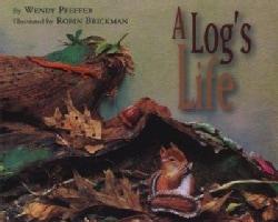 A Log's Life (Paperback)