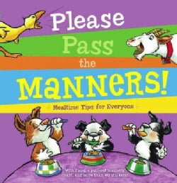 Please Pass the Manners!: Mealtime Tips for Everyone (Hardcover)