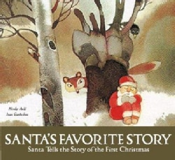 Santa's Favorite Story: Santa Tells the Story of the First Christmas (Hardcover)