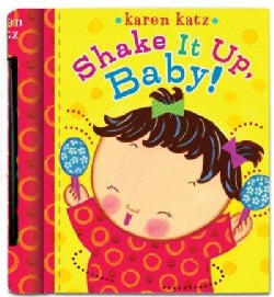 Shake It Up, Baby! (Board book)