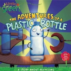 The Adventures of a Plastic Bottle: A Story About Recycling (Paperback)