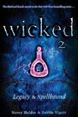 Wicked 2: Legacy & Spellbound (Paperback)
