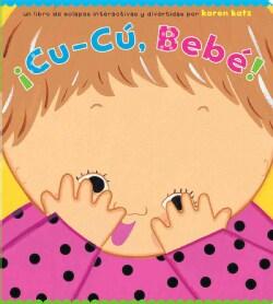 Cu-Cu, Bebe! / Peek-a-Baby (Board book)