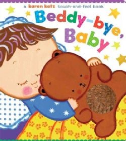 Beddy-bye, Baby: A Touch-and-feel Book (Board book)