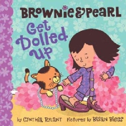 Brownie & Pearl Get Dolled Up (Hardcover)