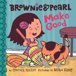 Brownie & Pearl Make Good (Hardcover)