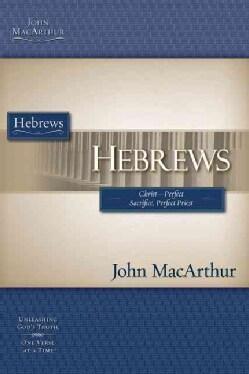 Hebrews: Christ-perfect Sacrifice, Perfect Priest (Paperback)