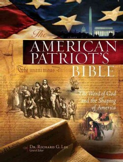 The American Patriots Bible: New King James Version: The Word of God and the Shaping of America (Har