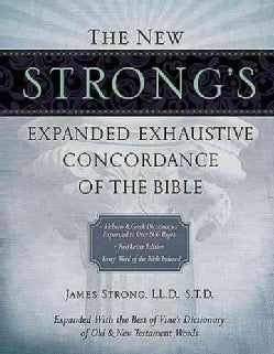 The New Strong's Exhaustive Concordance of the Bible (Hardcover)