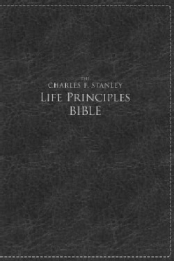 The Charles F. Stanley Life Principles Bible: New King James Version, Rich Black, Leathersoft, Study (Paperback)