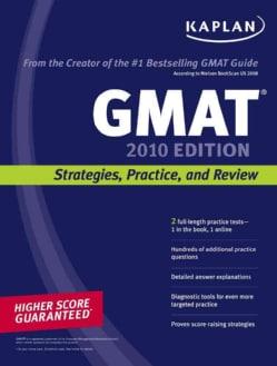 Kaplan GMAT 2010: Strategies, Practice, and Review (Paperback)