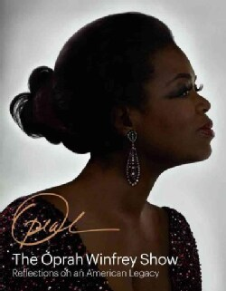 The Oprah Winfrey Show: Reflections on an American Legacy (Hardcover)