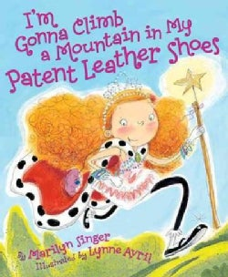 I'm Gonna Climb a Mountain in My Patent Leather Shoes (Hardcover)