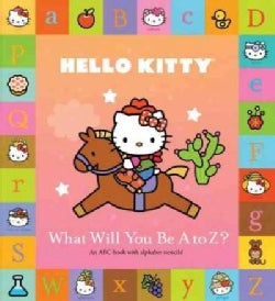 Hello Kitty What Will You Be a to Z? (Hardcover)