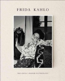 Frida Kahlo: The Gisele Freund Photographs (Hardcover)