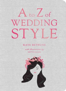 A to Z of Wedding Style (Hardcover)