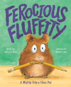 Ferocious Fluffity: A Mighty Bite-Y Class Pet (Hardcover)