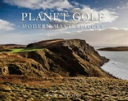 Planet Golf Modern Masterpieces: The World's Greatest Modern Golf Courses (Hardcover)