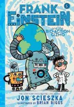 Frank Einstein and the Bio-action Gizmo (Hardcover)