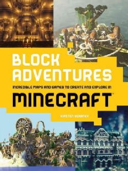 Block Adventures: Incredible Maps and Games to Create and Explore in Minecraft (Paperback)