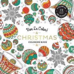 Vive Le Color! Christmas: Color In, De-stress (Paperback)