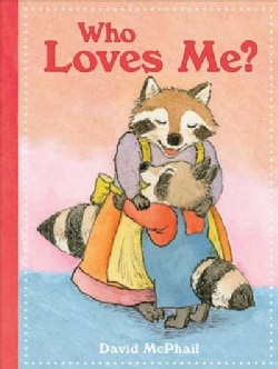 Who Loves Me? (Board book)