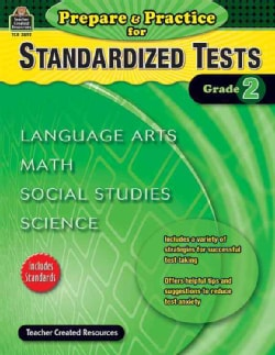 Prepare & Practice for Standardized Tests Grade 2: Language Arts / Math / Social Studies / Science (Paperback)