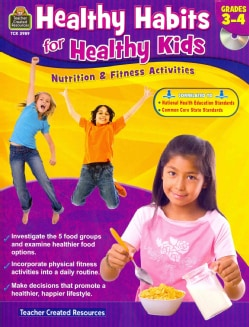 Healthy Habits for Healthy Kids, Grades 34: Nutrition & Fitness Activities
