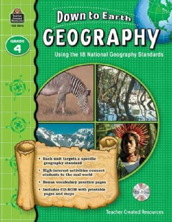Down to Earth Geography, Grade 4: Using the 18 National Geography Standards