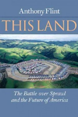 This Land: The Battle over Sprawl and the Future of America (Paperback)