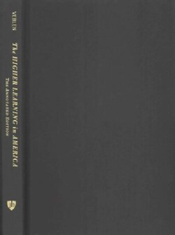 The Higher Learning in America: A Memorandum on the Conduct of Universities by Business Men (Hardcover)