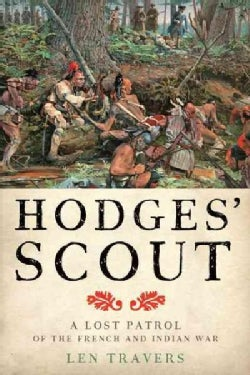 Hodges' Scout: A Lost Patrol of the French and Indian War (Hardcover)