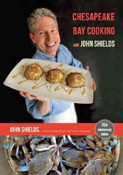 Chesapeake Bay Cooking With John Shields (Hardcover)