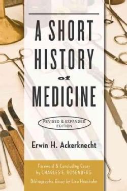 A Short History of Medicine (Paperback)