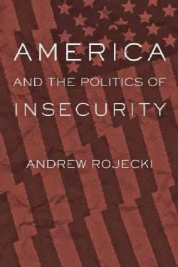 America and the Politics of Insecurity (Paperback)