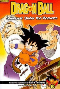 Dragon Ball 10: Strongest Under the Heavens (Paperback)