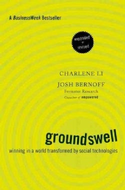 Groundswell: Winning in a World Transformed by Social Technologies (Paperback)