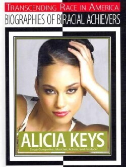 Alicia Keys: Singer-songwriter, Musician, Actress, and Producer (Hardcover)