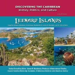 Leeward Islands: Anguilla, St. Martin, St. Barts, St. Eustatius, Guadeloupe, St. Kitts & Nevis, Antigua & Barbuda... (Hardcover)