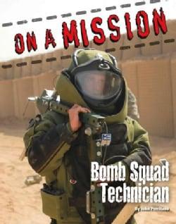 Bomb Squad Technician (Hardcover)