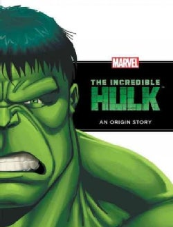 The Incredible Hulk: An Origin Story (Hardcover)
