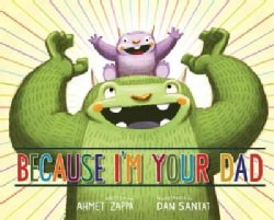 Because I'm Your Dad (Hardcover)