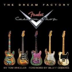 The Dream Factory: Fender Custom Shop (Hardcover)