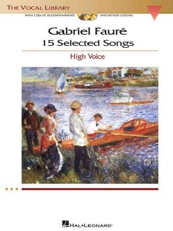 Gabriel Faure: 15 Selected Songs-High Voice