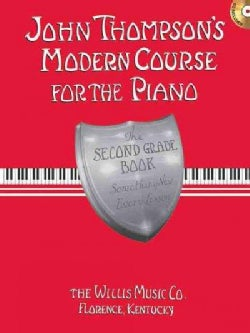 John Thompson's Modern Course for the Piano: The Second Grade Book, Something New Every Lesson
