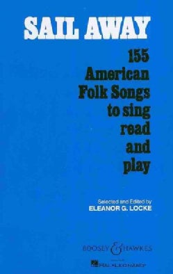 Sail Away: 155 American Folk Songs to Sing, Read and Play (Paperback)