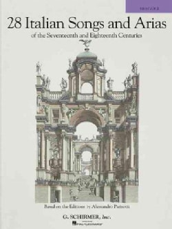 28 Italian Songs and Arias of the Seventeenth and Eighteenth Centuries: High Voice (Paperback)
