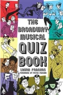 The Broadway Musical Quiz Book (Paperback)
